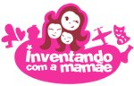 "Convidada Especial - Chris do blog ""Inventando com a Mamãe""."