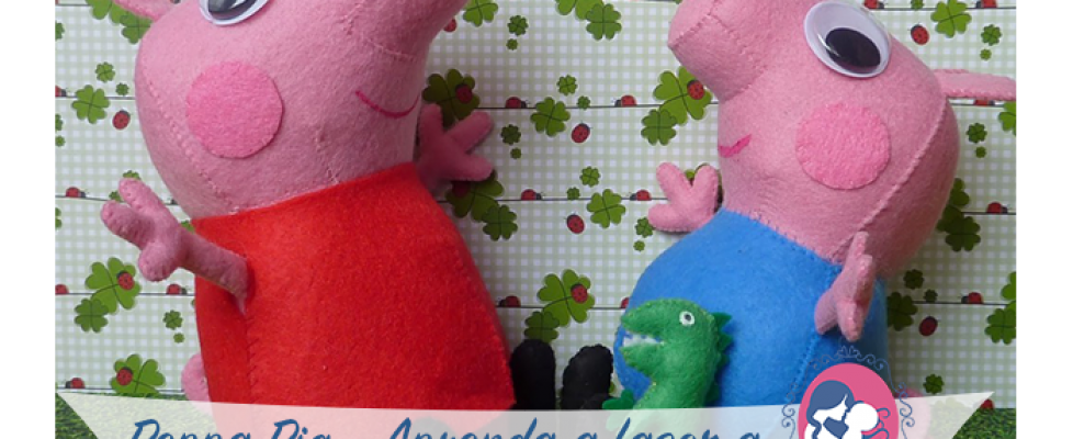 Peppa Pig – Como fazer a pelúcia – Molde